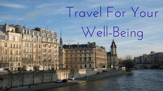Travel For Your Well-Being1