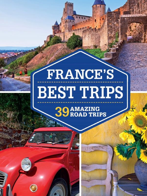 Road Trip in France book: France's Best Trips