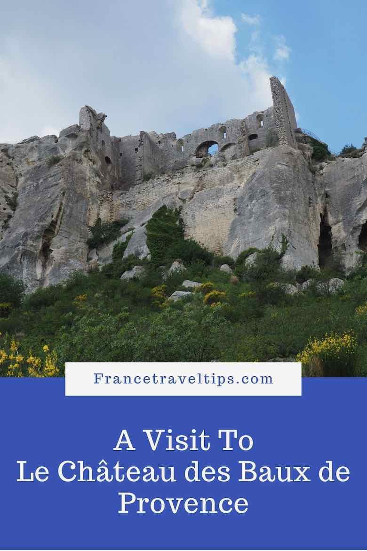 A Visit To Le Chateau des Baux de Provence