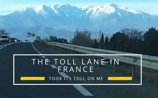 The toll lane in France took its toll on me