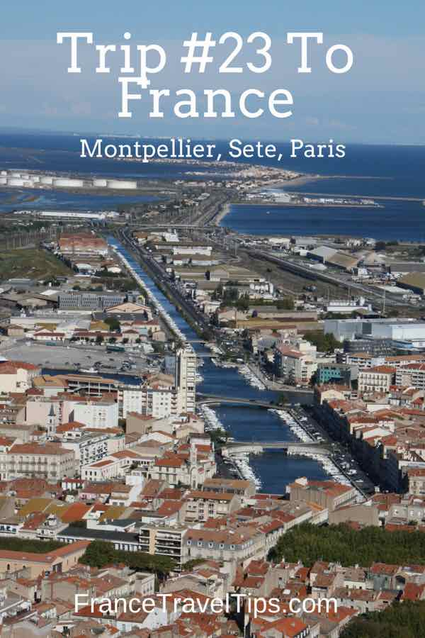 Trip #23 To France_ Montpellier, Sete, Paris