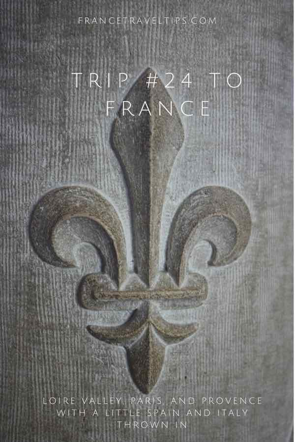 Trip #24- Loire Valley, Paris, Provence, Spain, and Italy