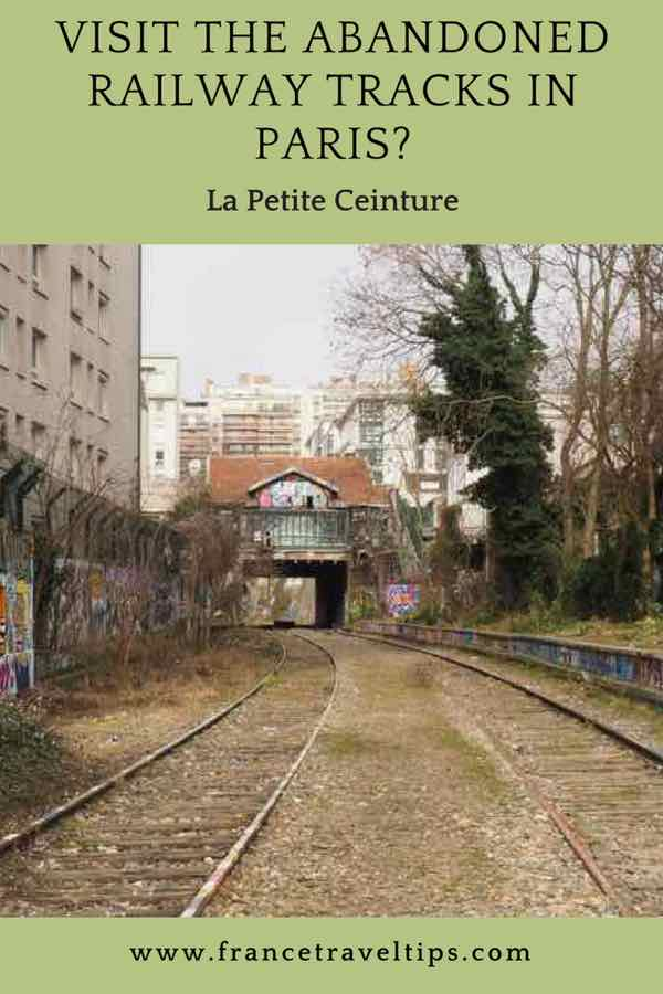 Visit the abandoned railway tracks in Paris? La Petite Ceinture