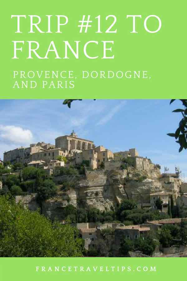 Trip #12 To France_ Provence, Dordogne, and Paris