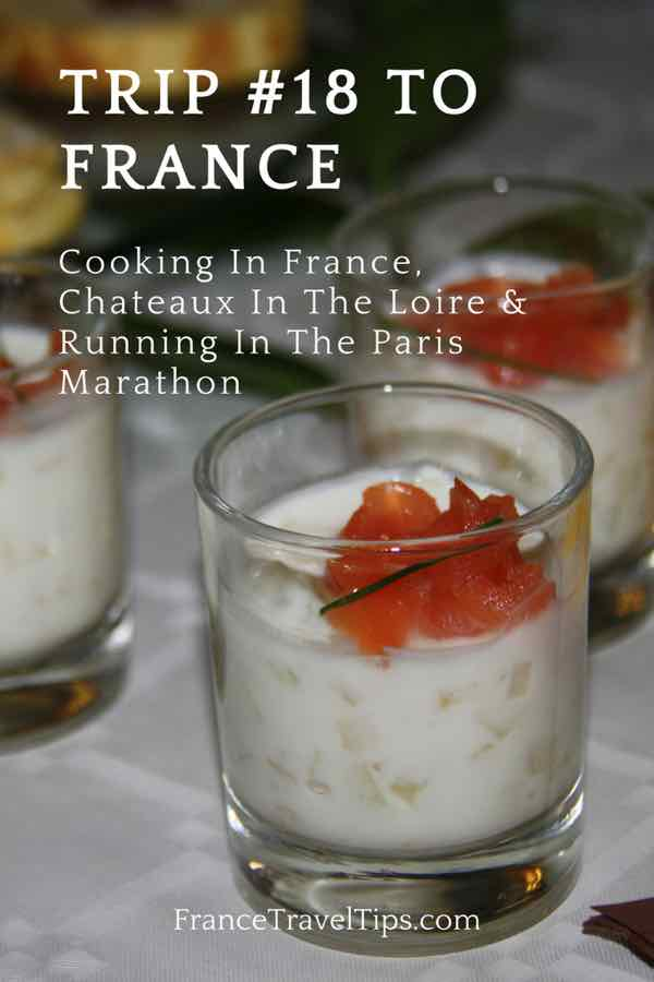 Trip # 18 Cooking in France, the Loire Valley and Running In The Paris Marathon
