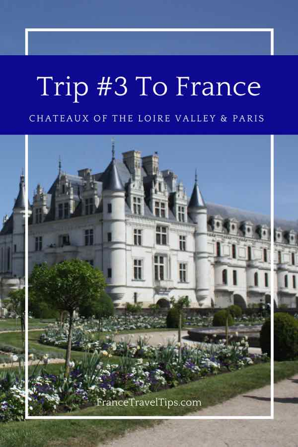 Trip # 3 To France-Chateaux of the Loire Valley & Paris