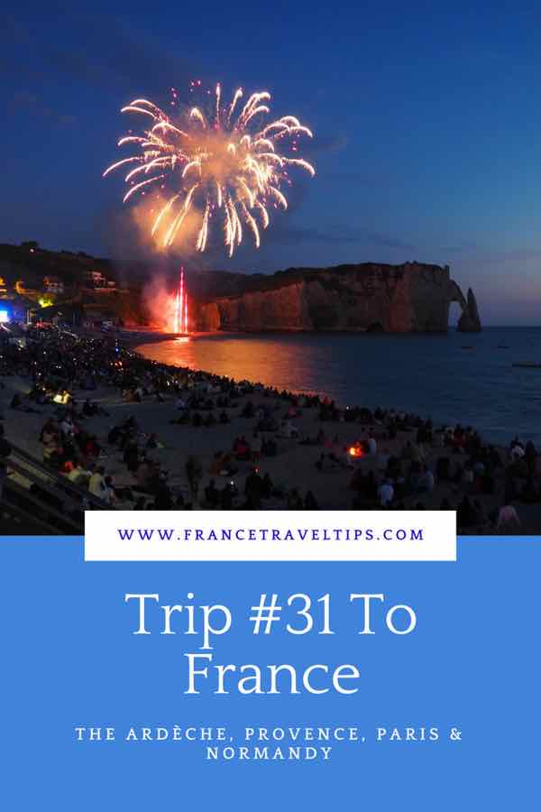 Trip #31- The Ardeche, Provence, Paris & Normandy
