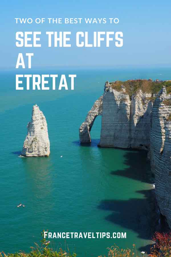 Two Of The Best Ways To See The Cliffs At Etretat