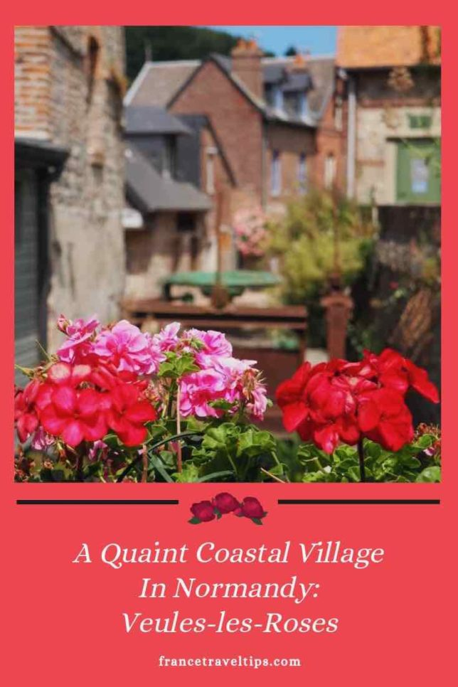 A Quaint Coastal Village In Normandy: Veules-les-Roses