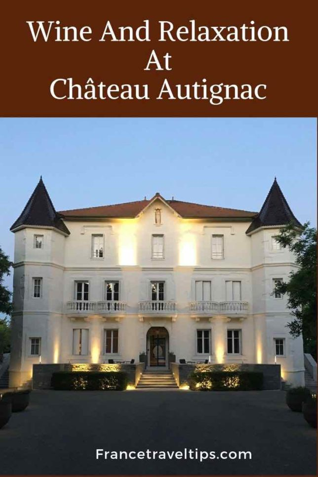Wine And Relaxation At Château Autignac