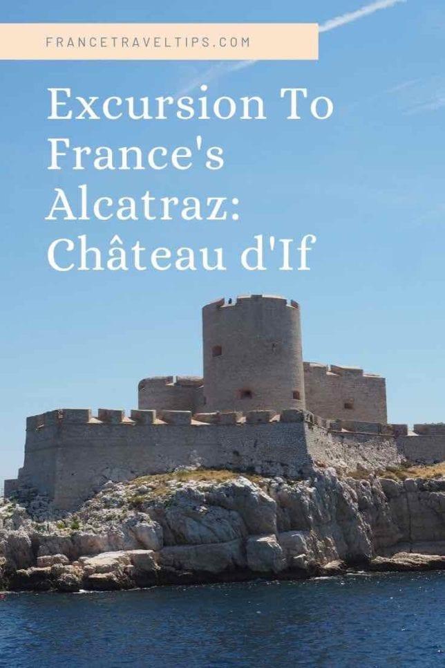 Excursion to France's Alcatraz-Chateau d'If (Pinterest)