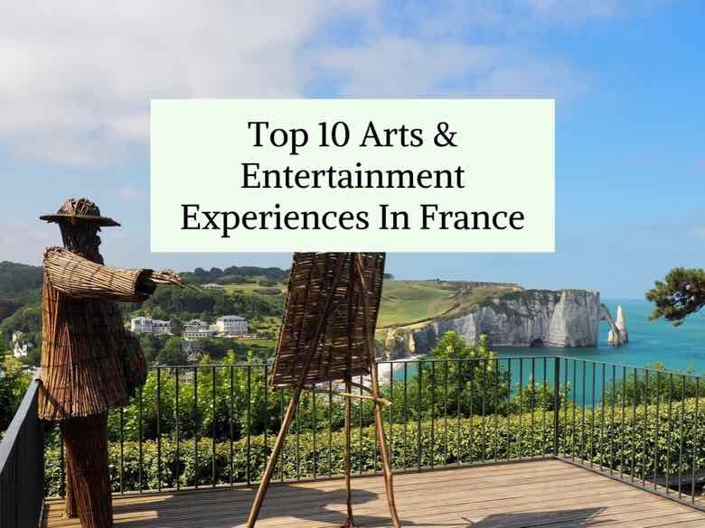 Top 10 Arts And Entertainment Experiences In France