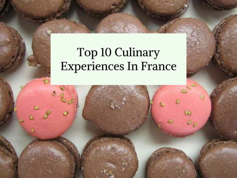 Top 10 Culinary Experiences In France