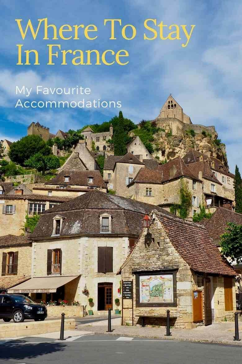 Where To Stay In France-My Favourite Accommodations