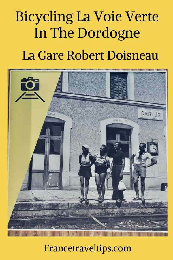 Bicycling La Voie Verte In the Dordogne La Gare Robert Doisneau