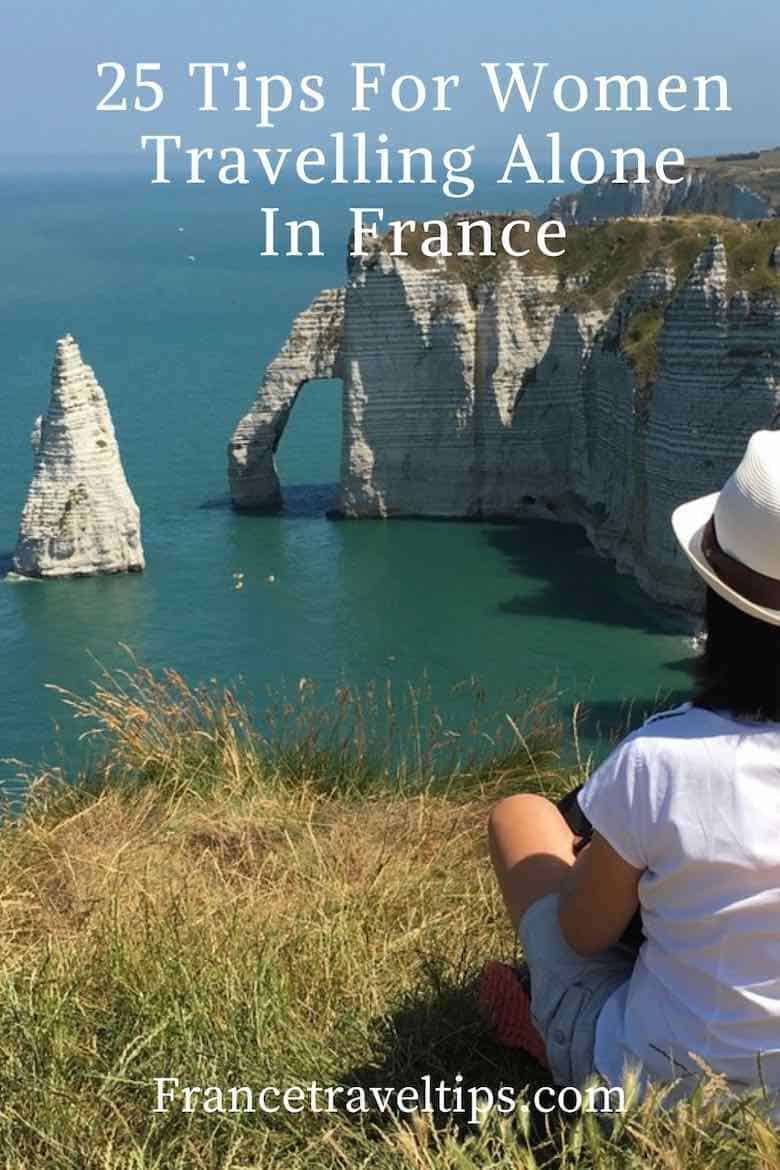 25 Tips For Women Travelling Alone In France