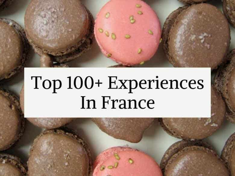 Top 100+ Experiences In France